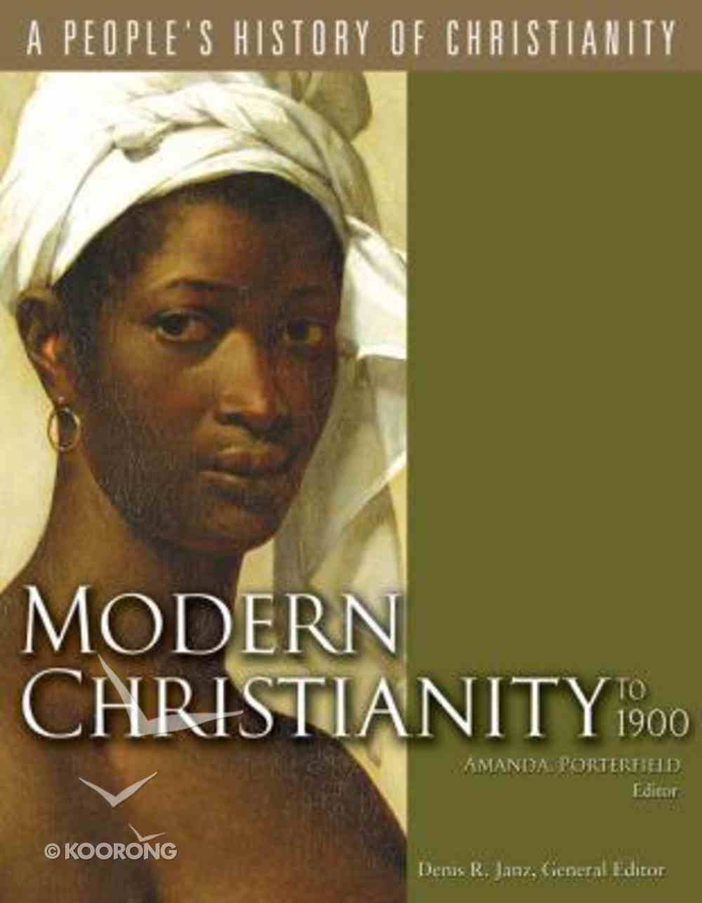 Modern Christianity to 1900 (#06 in A People's History Of Christianity Series) Paperback