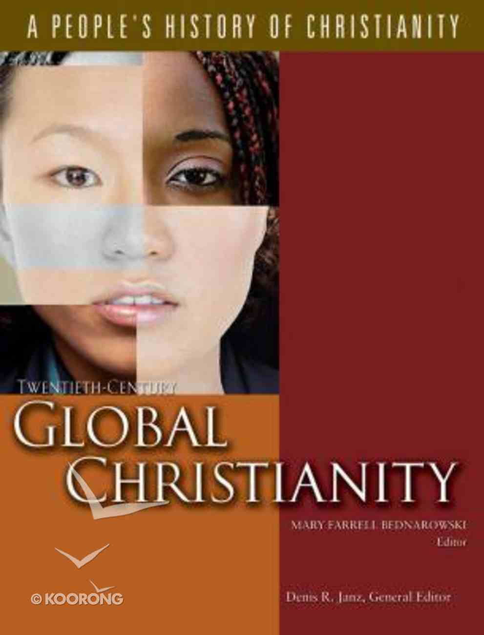 Twentieth-Century Global Christianiy (#07 in A People's History Of Christianity Series) Paperback
