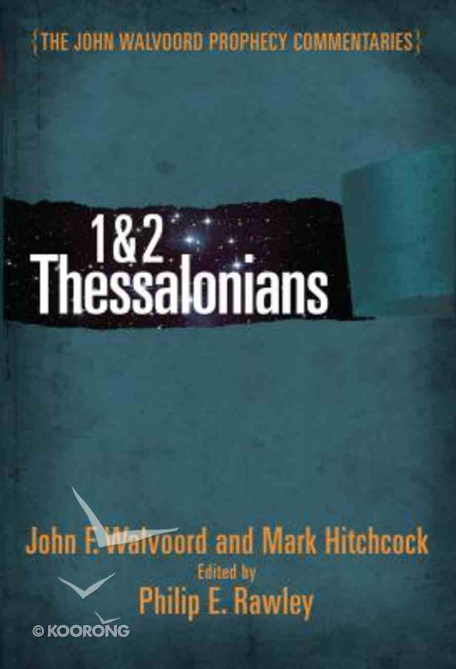 1 & 2 Thessalonians (John Walvoord Prophecy Commentaries Series) Hardback