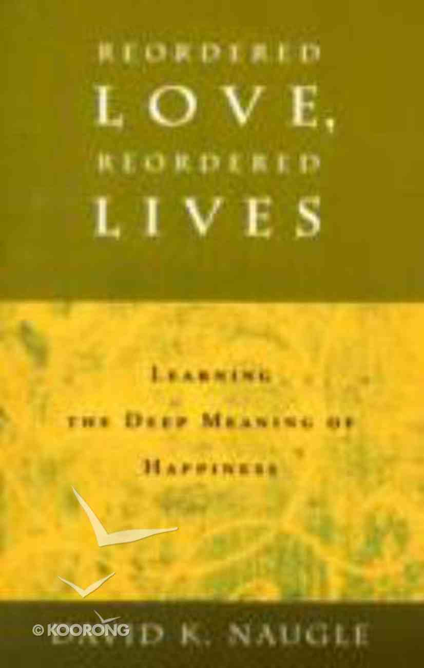 Reordered Love, Reordered Lives Paperback