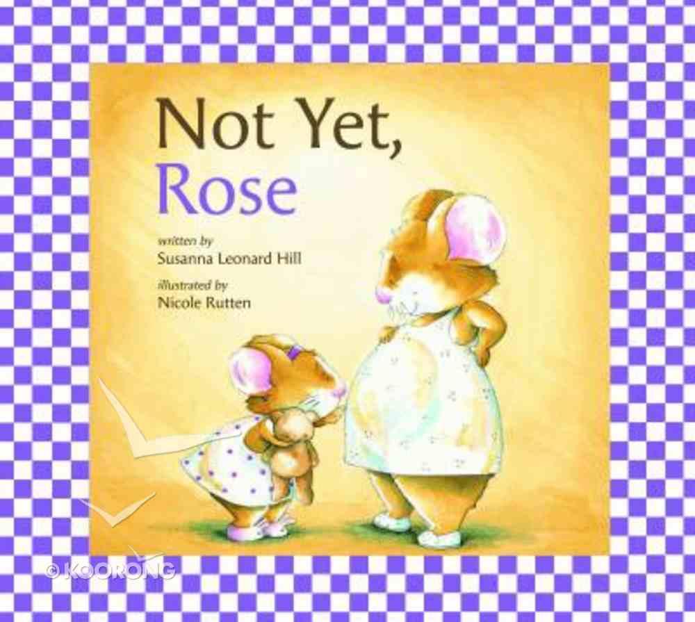 Not Yet, Rose Hardback