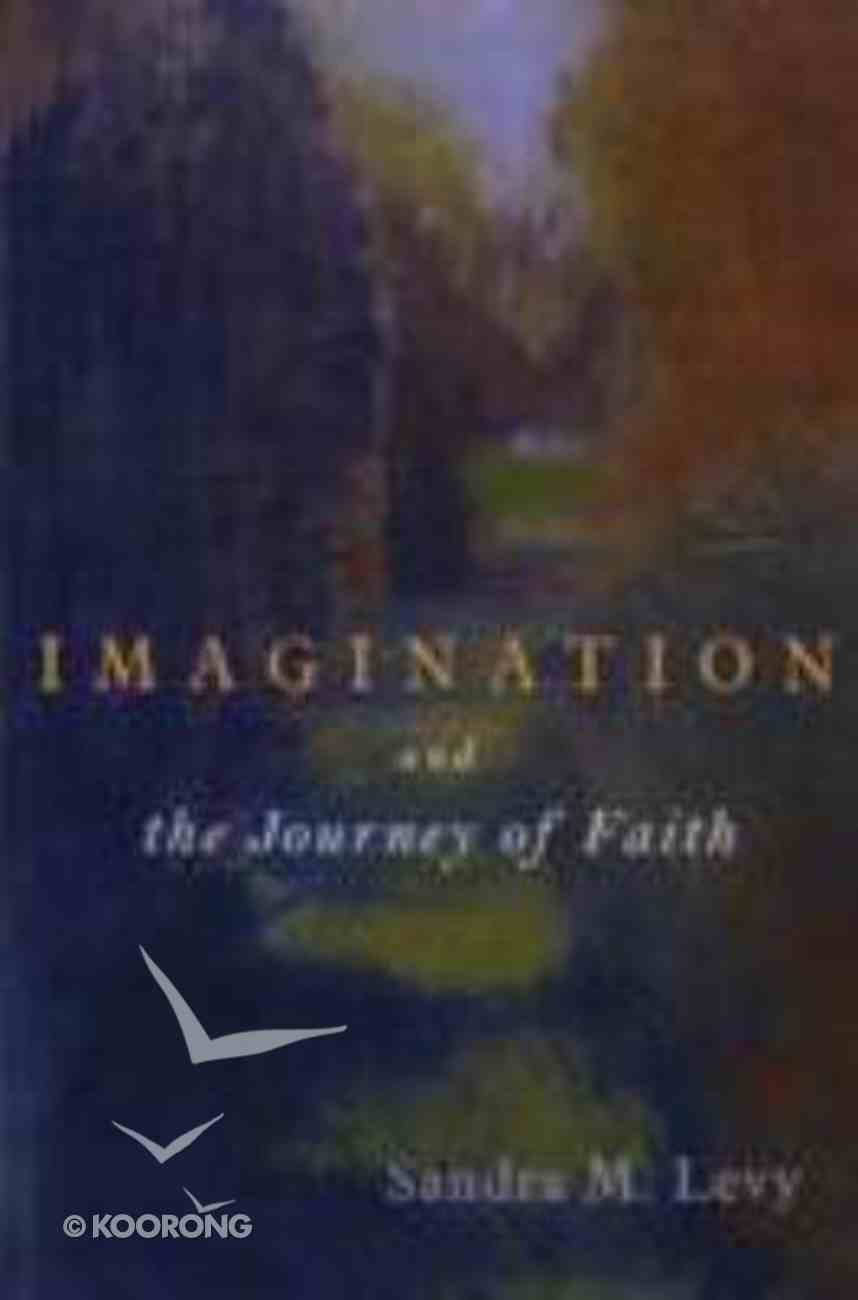 Imagination and the Journey of Faith Paperback
