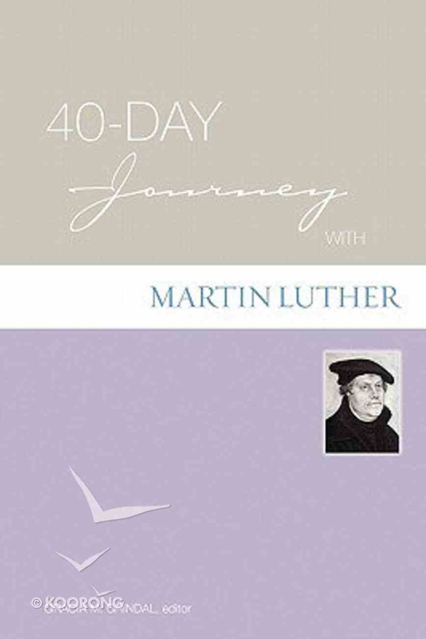 40 Day Journey With Martin Luther Paperback