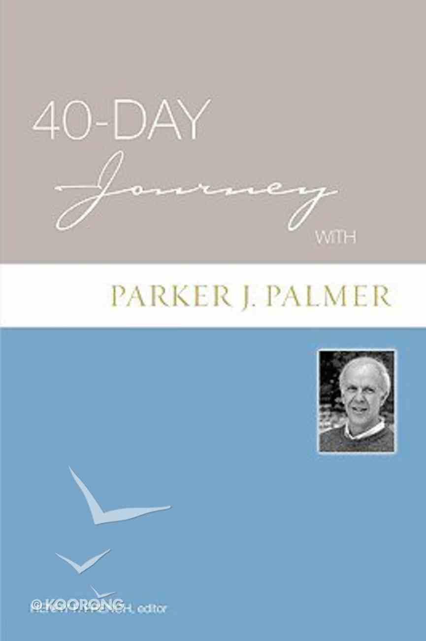 40 Day Journey With Parker J Palmer Paperback