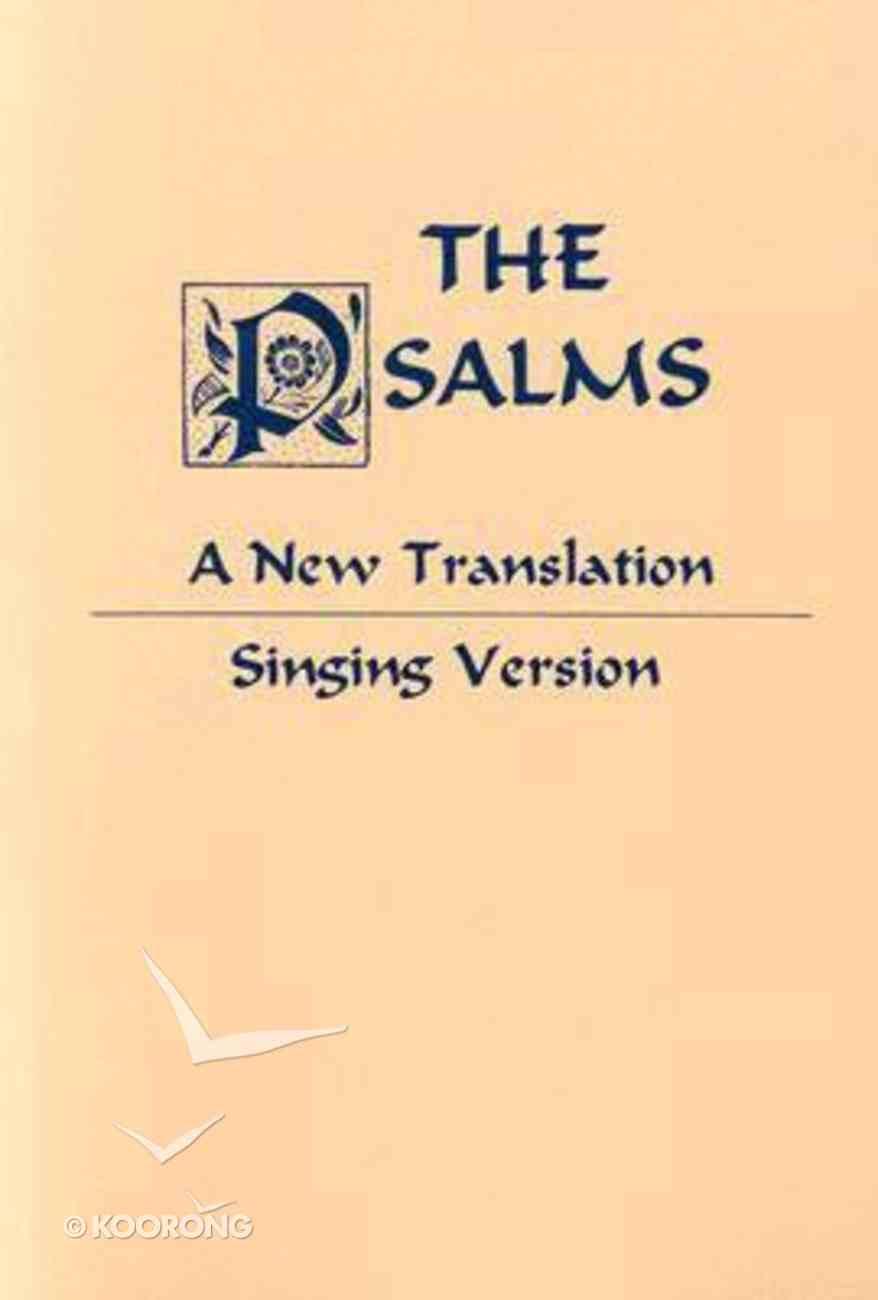 Psalms: A New Translation, Singing Version Paperback