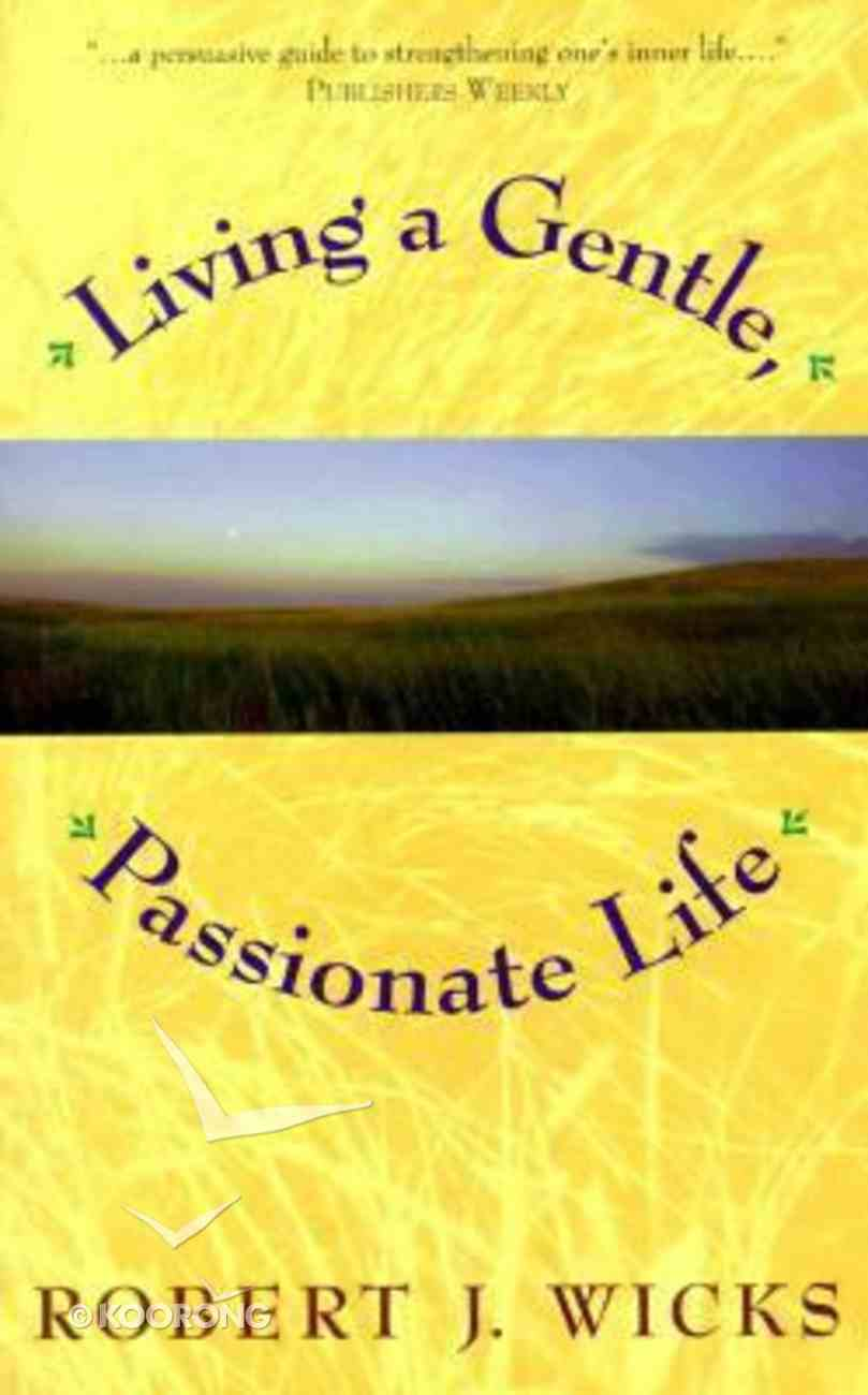 Living a Gentle, Passionate Life Paperback