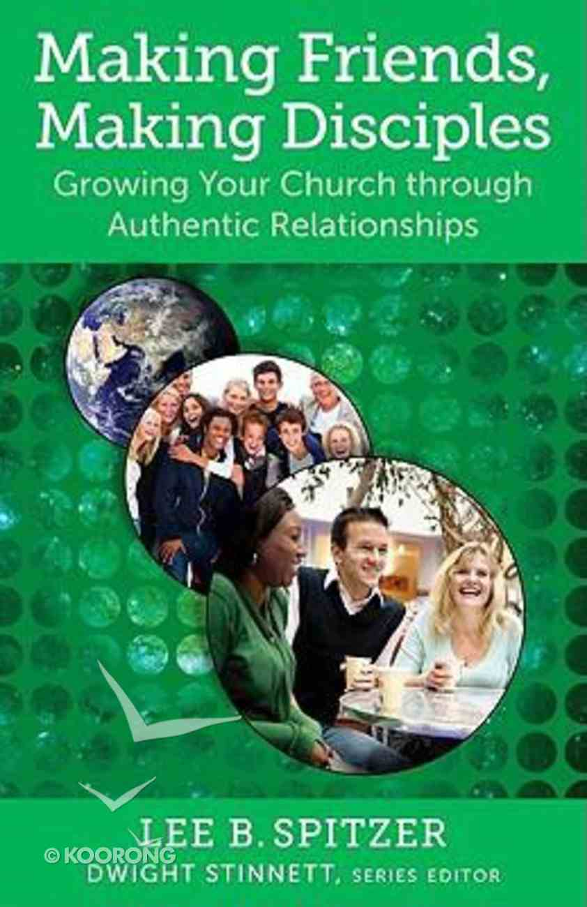 Making Friends, Making Disciples (Living Church Series) Paperback