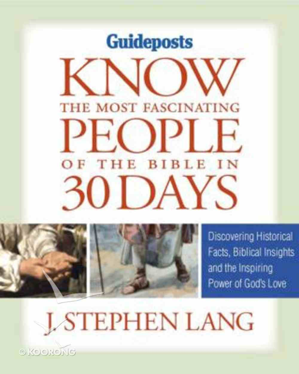 Know the Most Fascinating People of the Bible in 30 Days Paperback