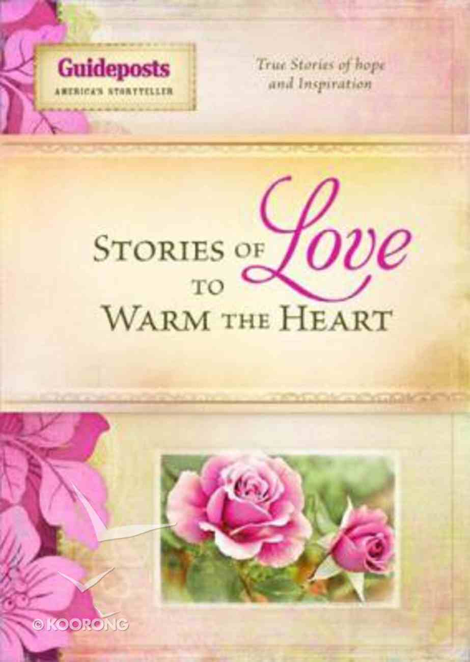 Stories of Love to Warm the Heart (Guideposts Series) Hardback