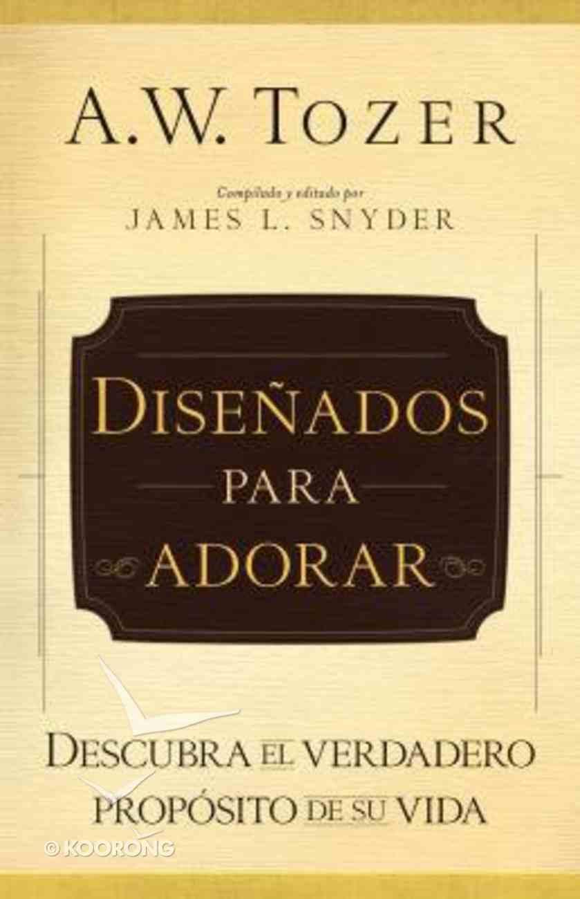 Disenados Para Adorar (The Purpose Of Man) Paperback