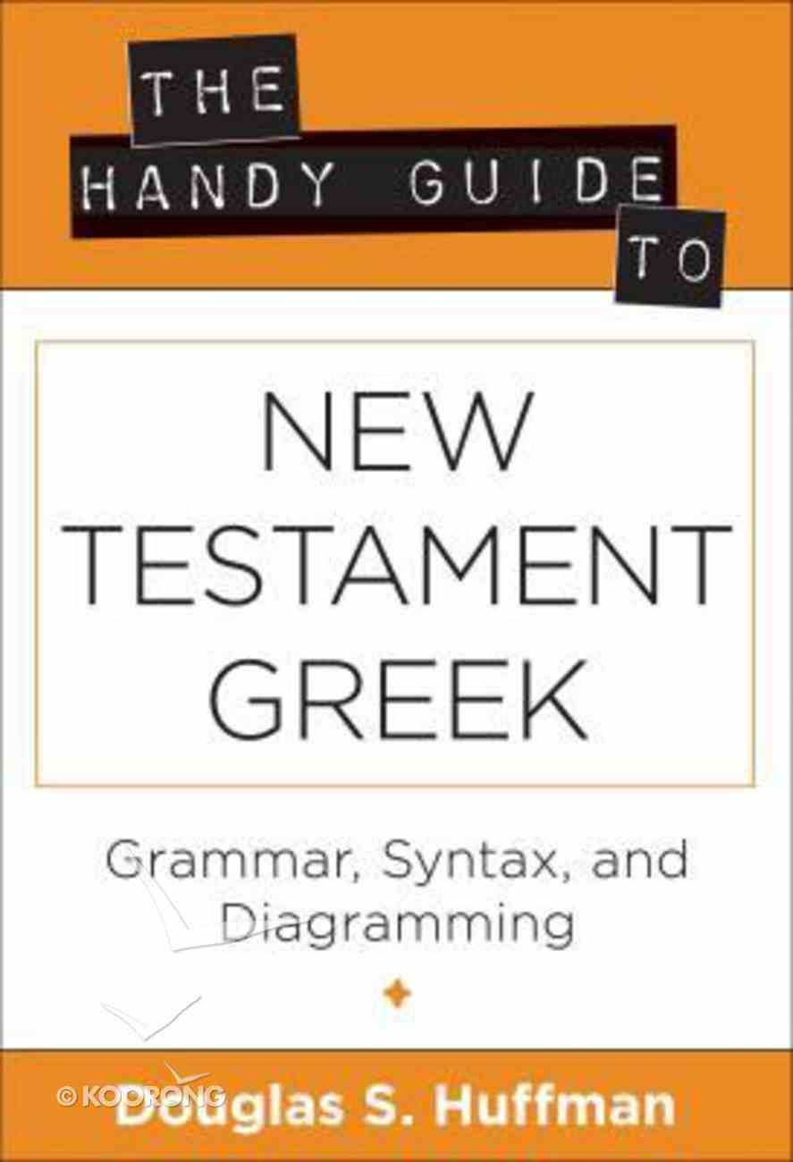 The Handy Guide to New Testament Greek Paperback