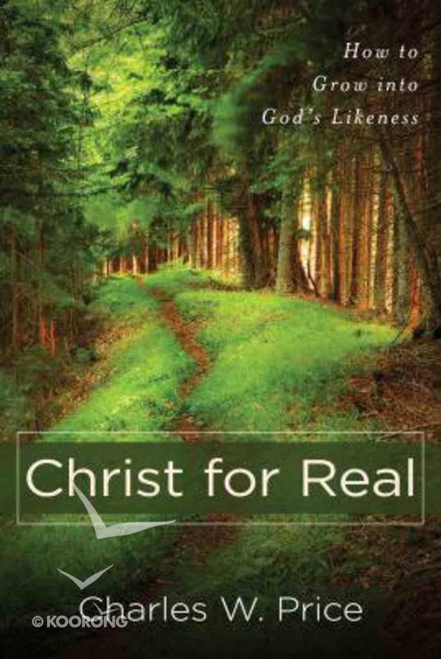 Christ For Real Paperback