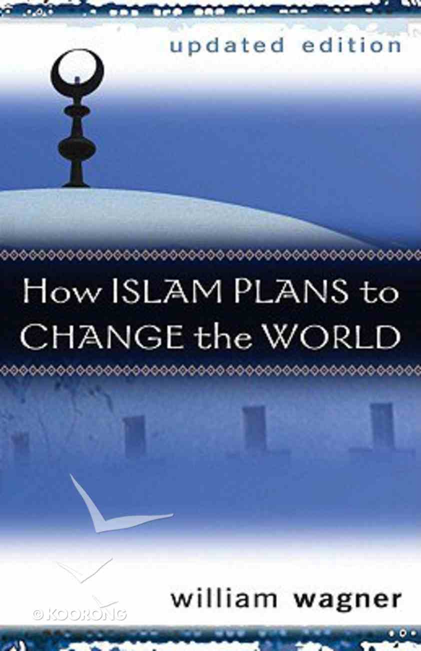 How Islam Plans to Change the World Paperback