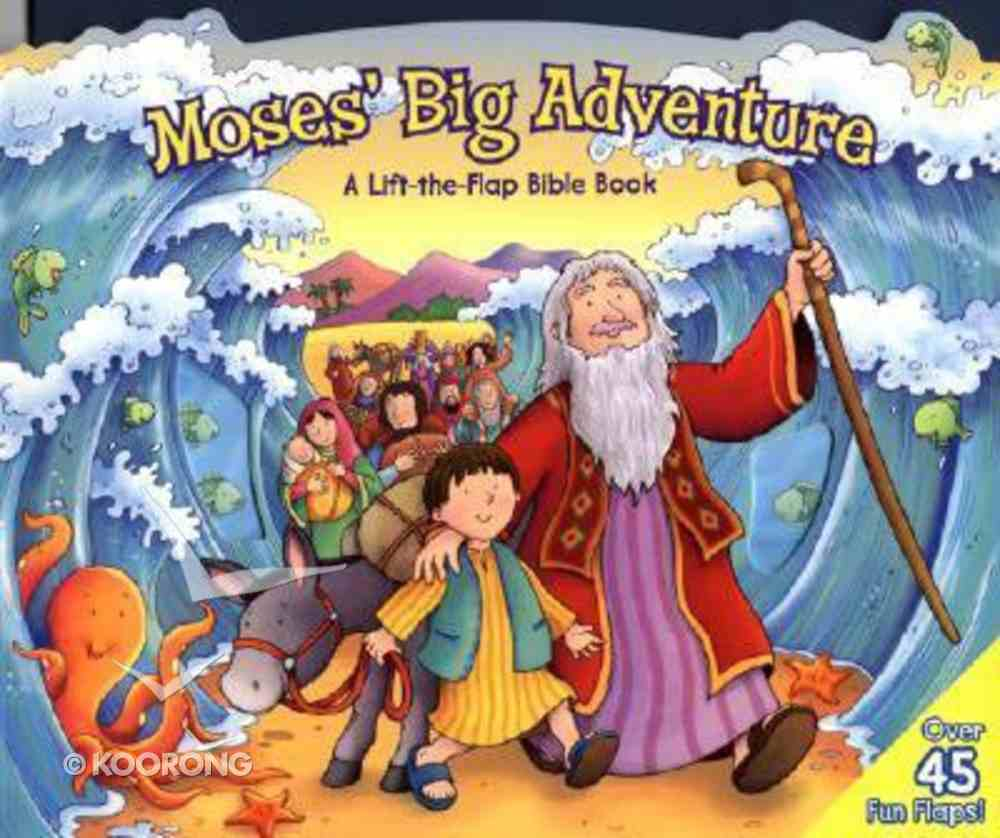 Life the Flap: Moses' Big Adventure Board Book