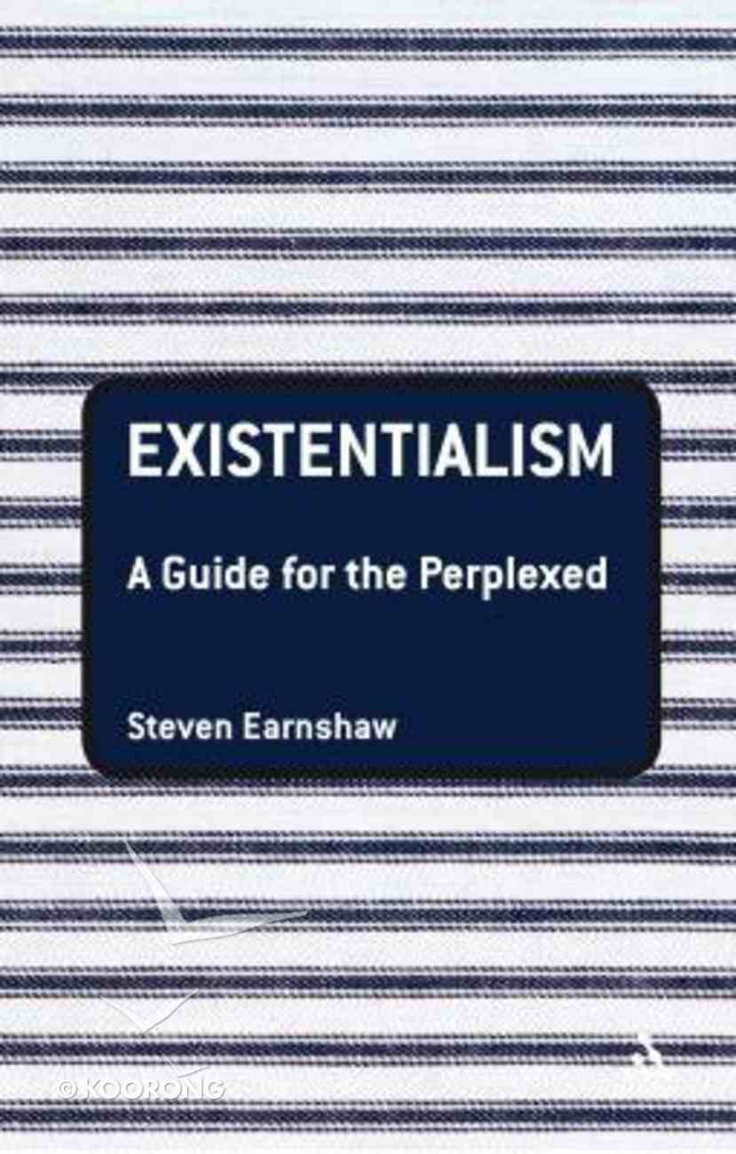 Existentialism (Guides For The Perplexed Series) Paperback