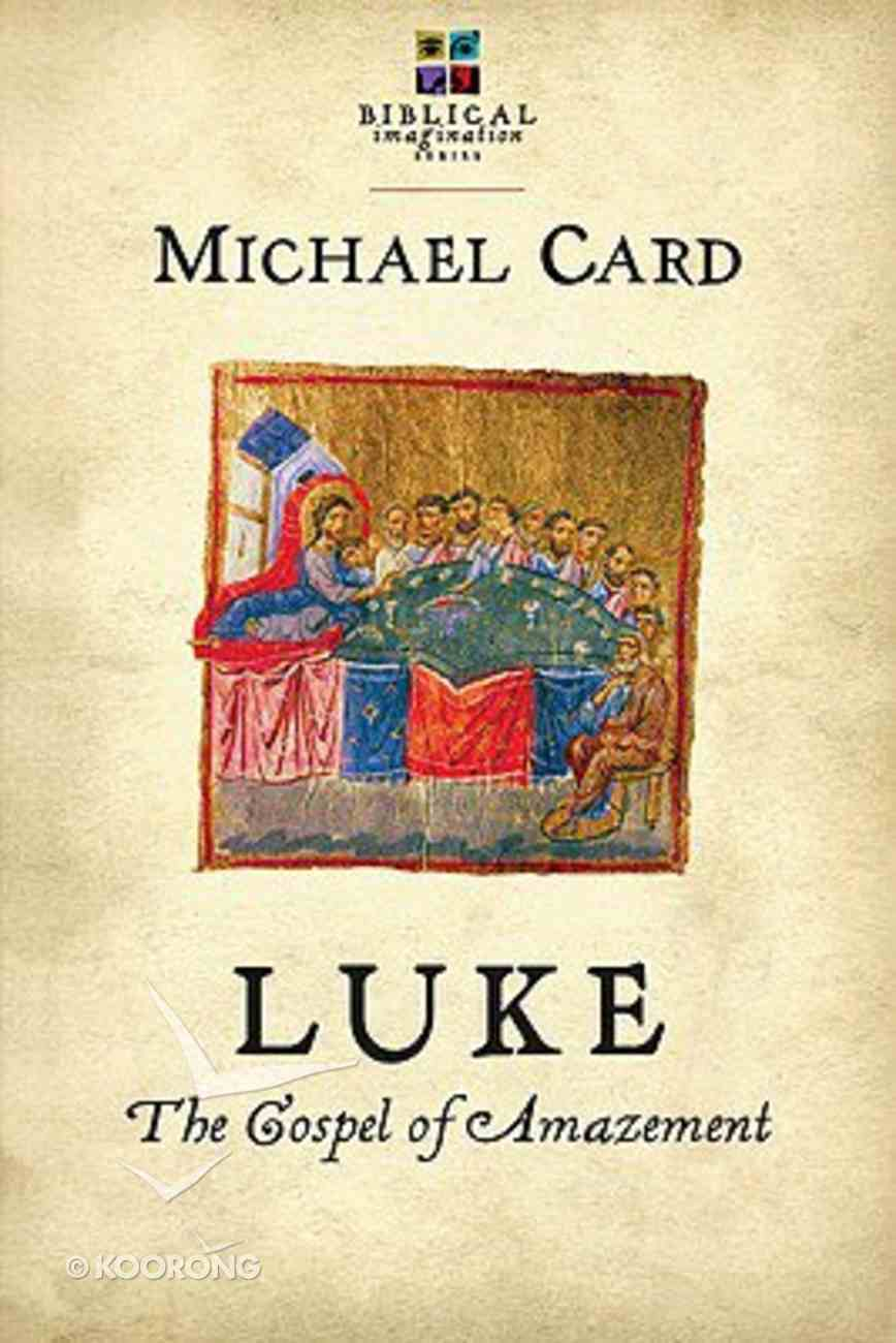 Luke: The Gospel of Amazement (Biblical Imagination Series) Paperback
