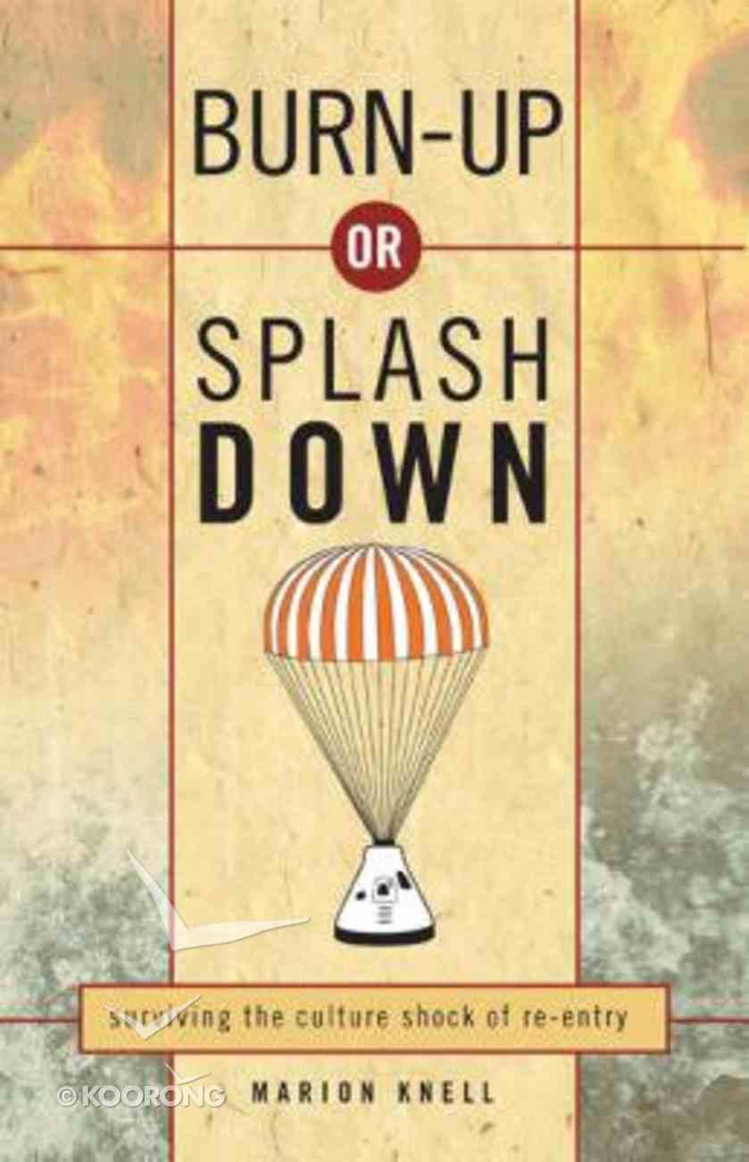 Burn Up Or Splash Down Paperback