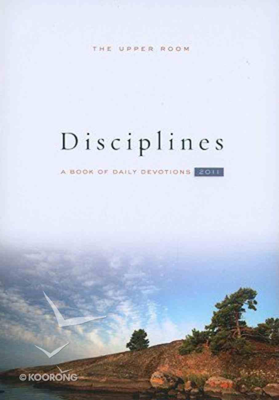 The Upper Room Disciplines 2011 Paperback