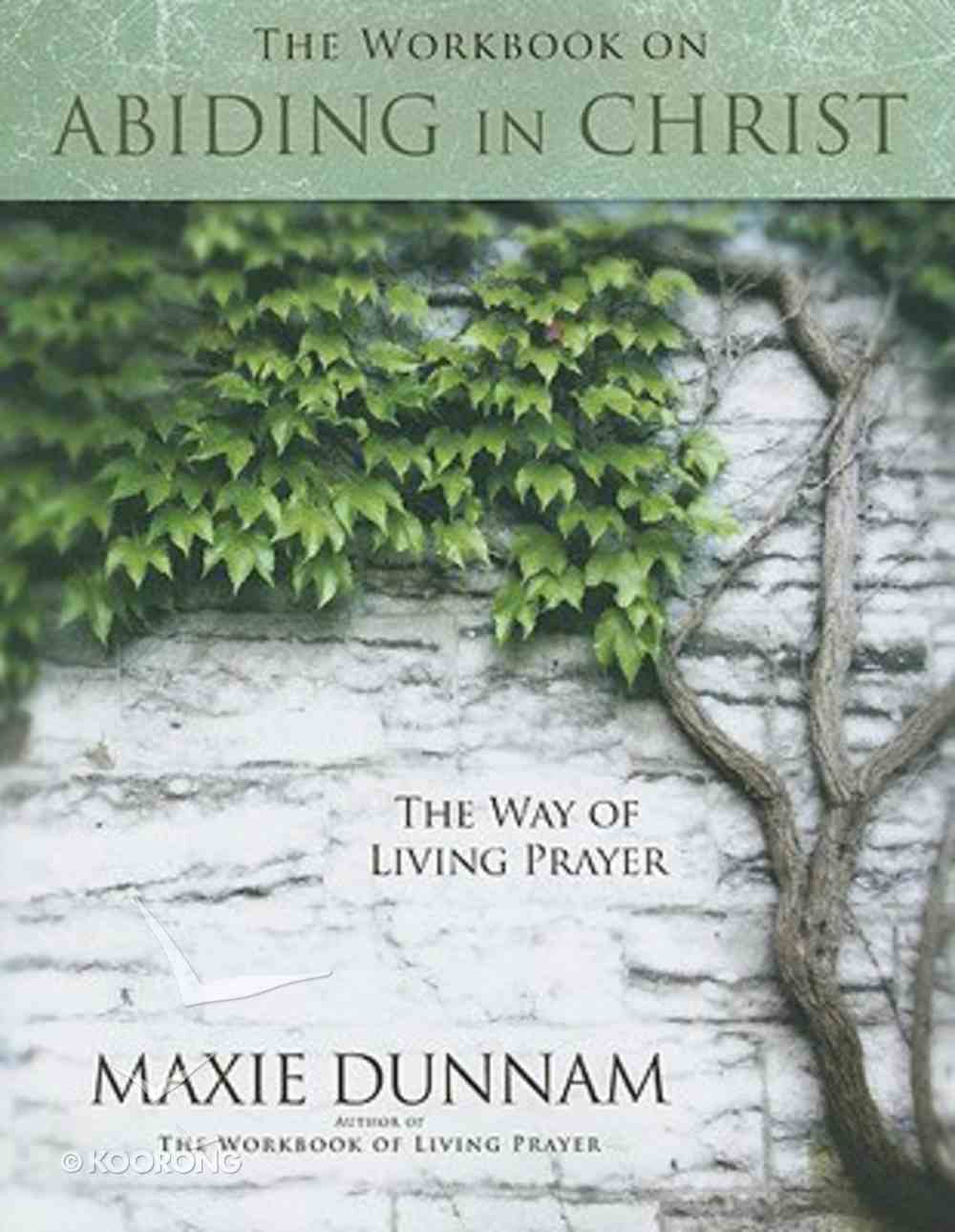 Workbook on Abiding in Christ: The Way of Living Prayer Paperback