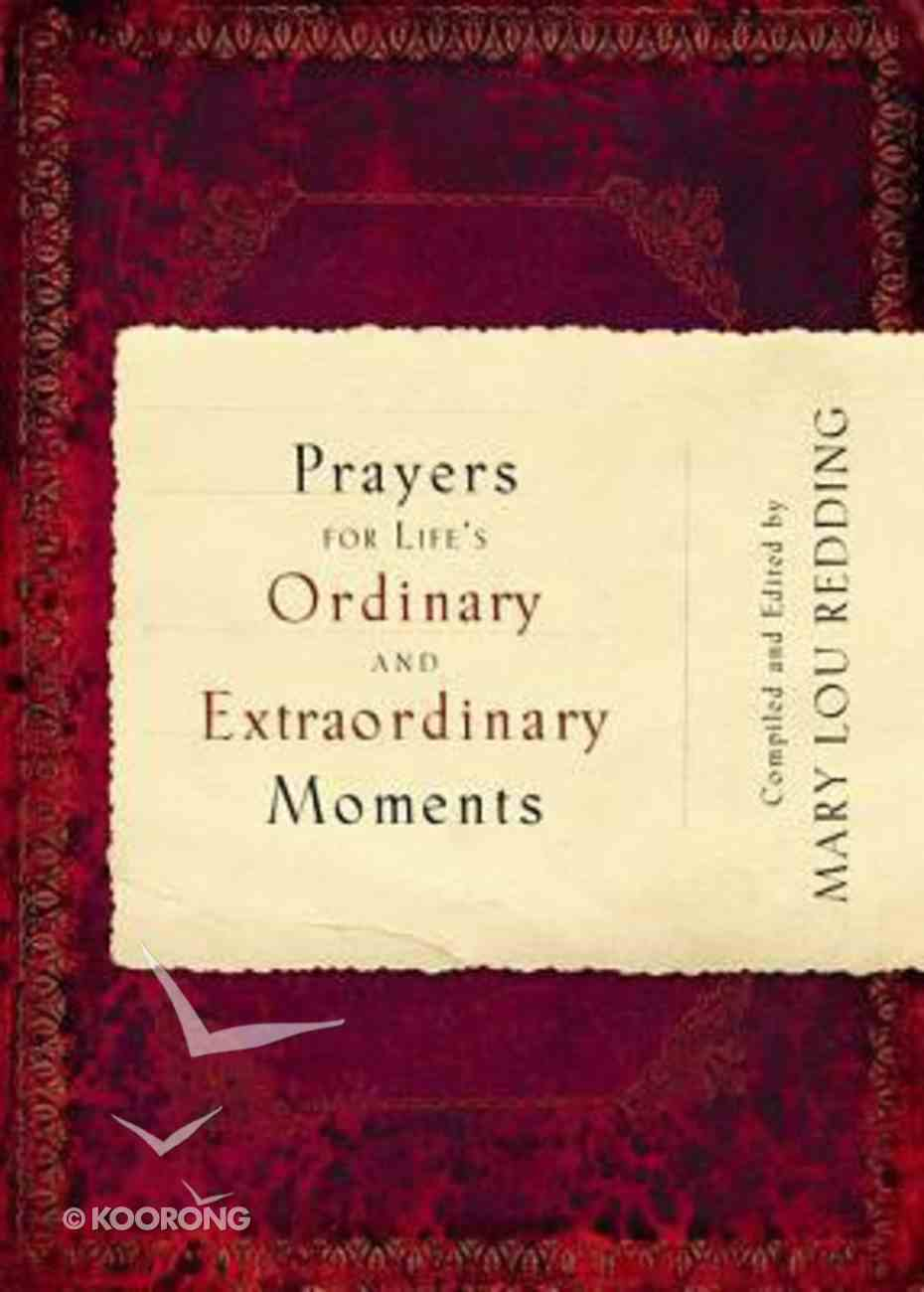 Prayers For Life's Ordinary and Extraordinary Moments Paperback