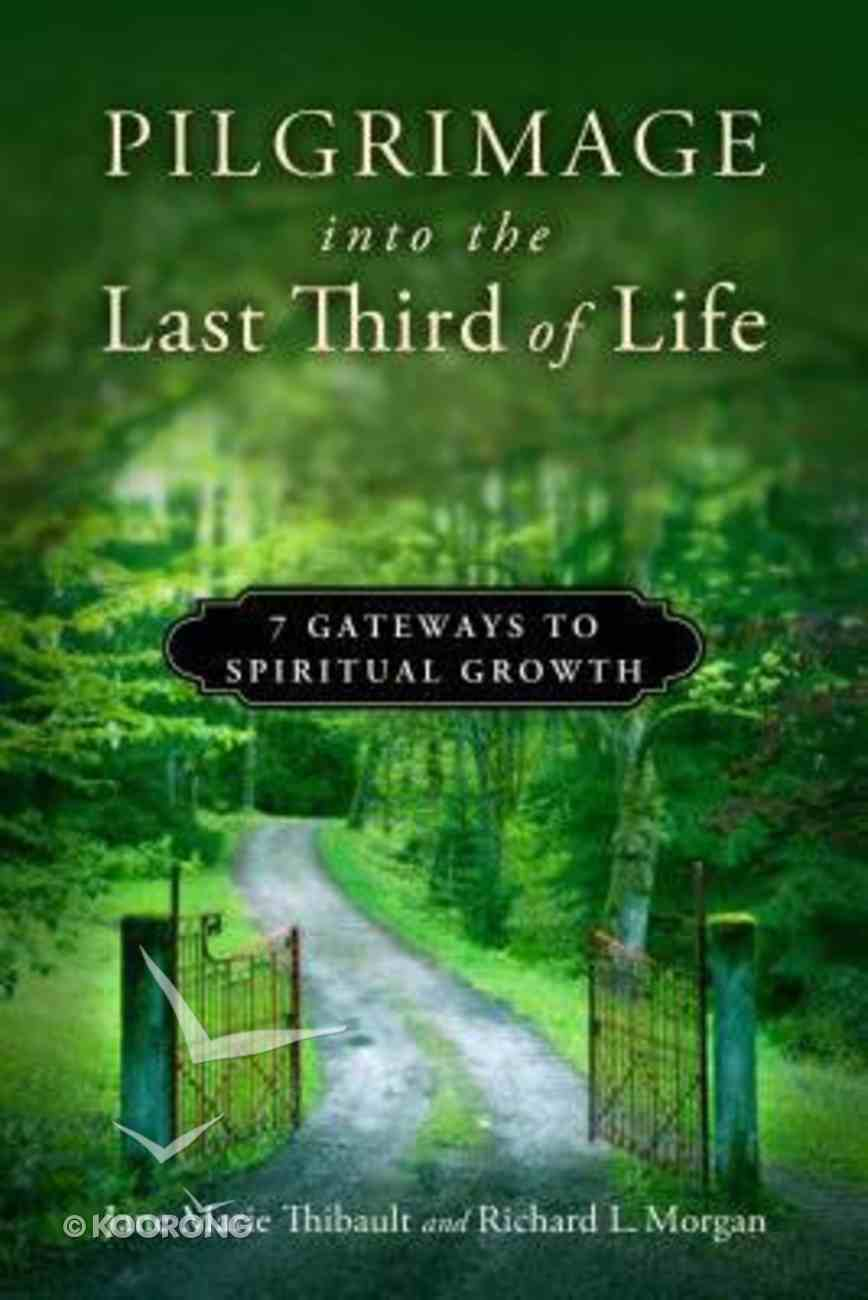 Pilgrimage Into the Last Third of Life Paperback
