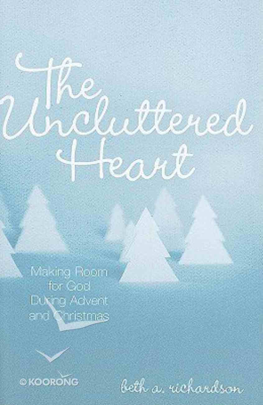 The Uncluttered Heart Paperback