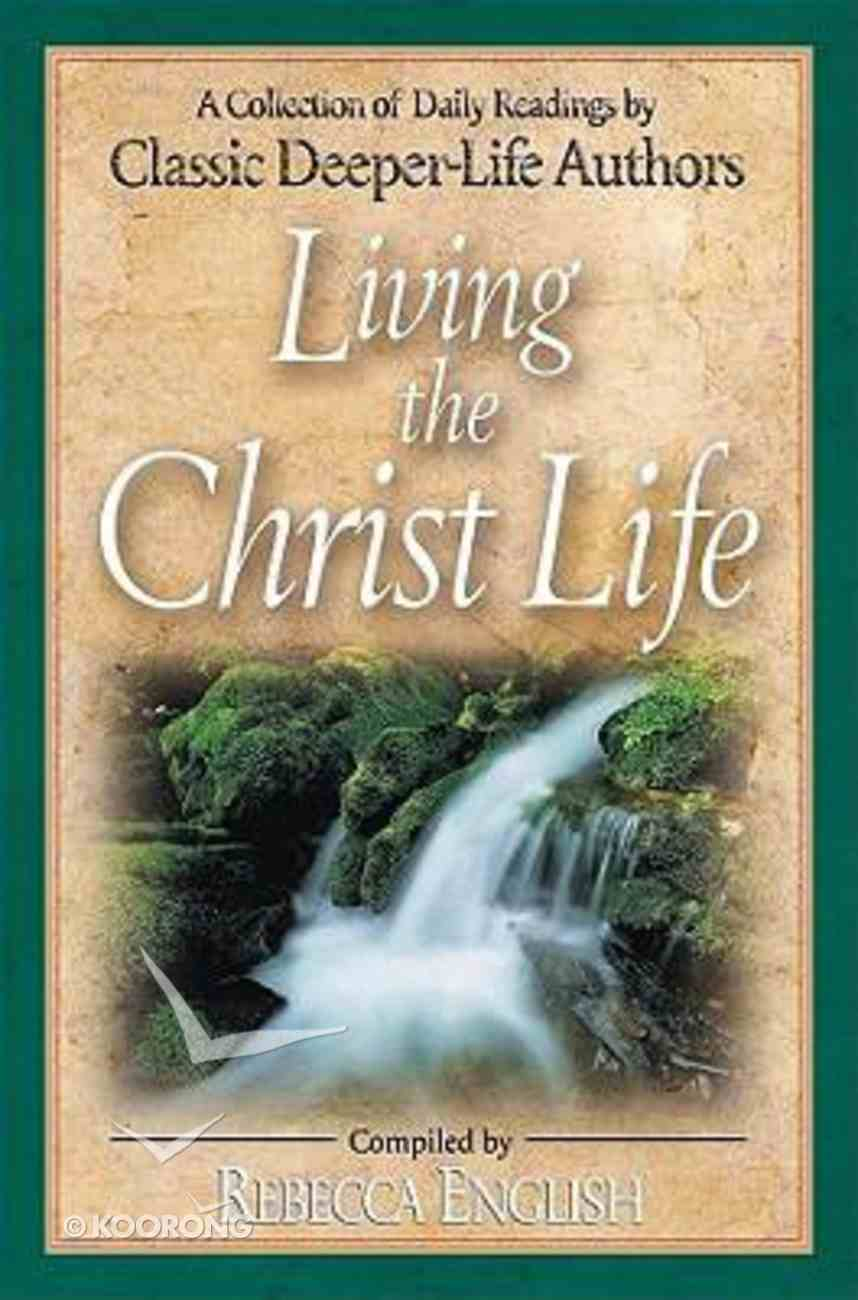 Living the Christ Life Paperback
