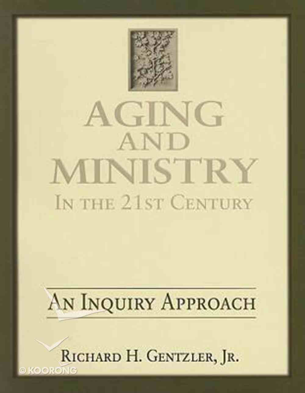 Aging and Ministry in the 21St Century Paperback