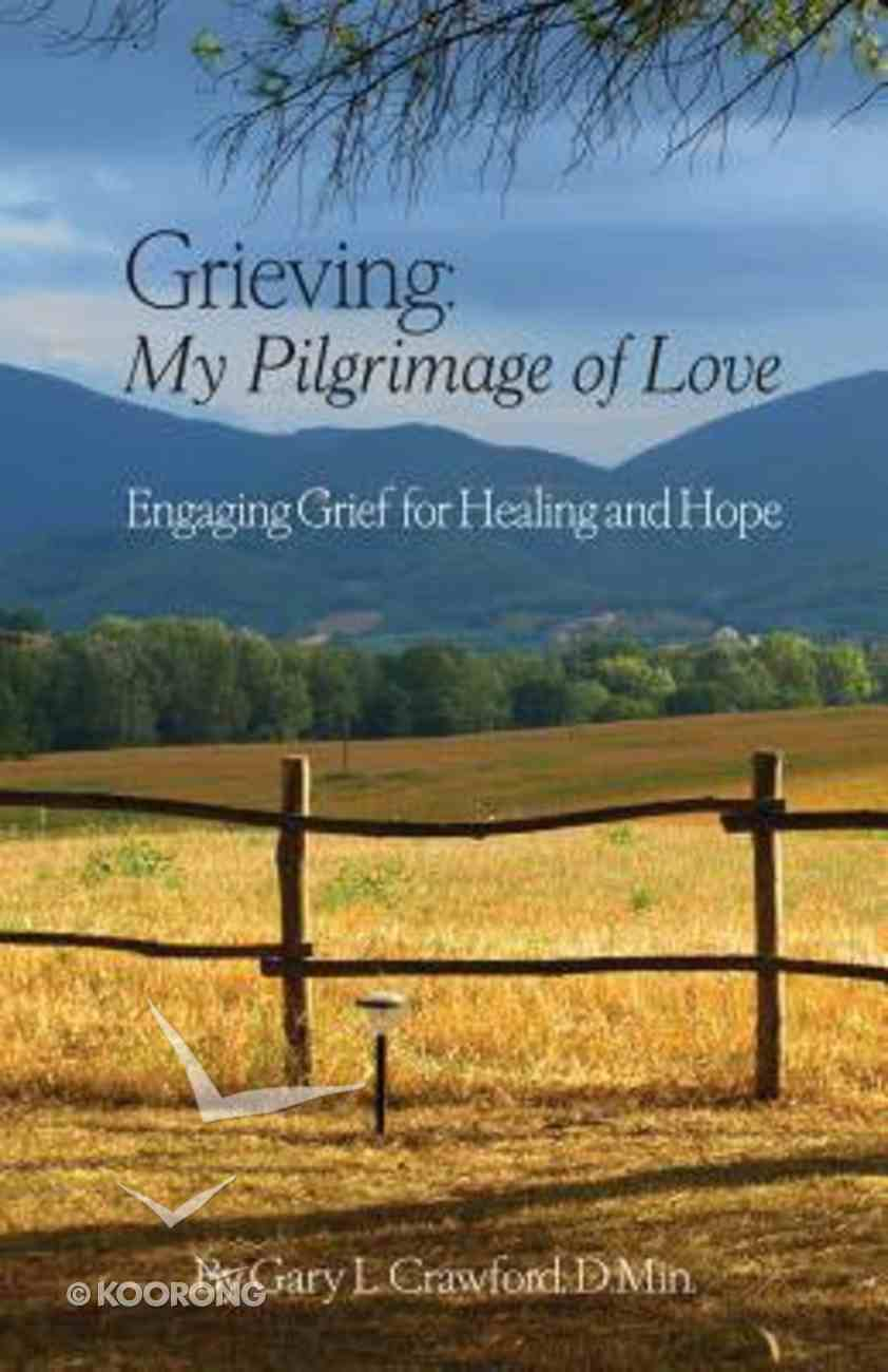 Grieving: My Pilgrimage of Love Paperback