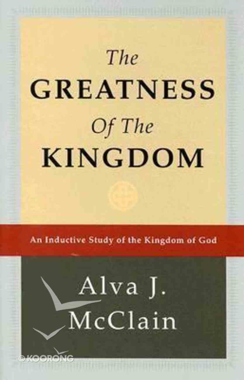 The Greatness of the Kingdom Hardback