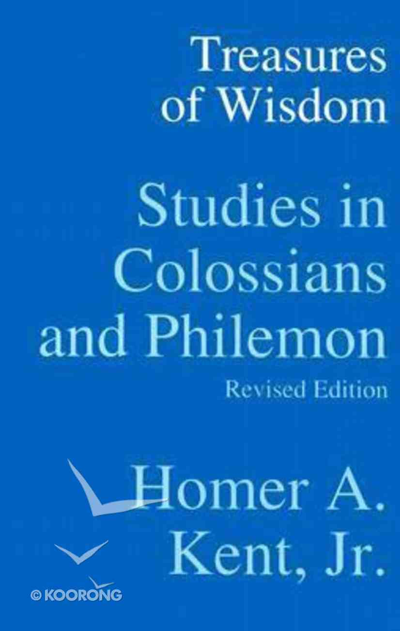 Treasures of Wisdom: Studies in Colossians & Philemon Paperback