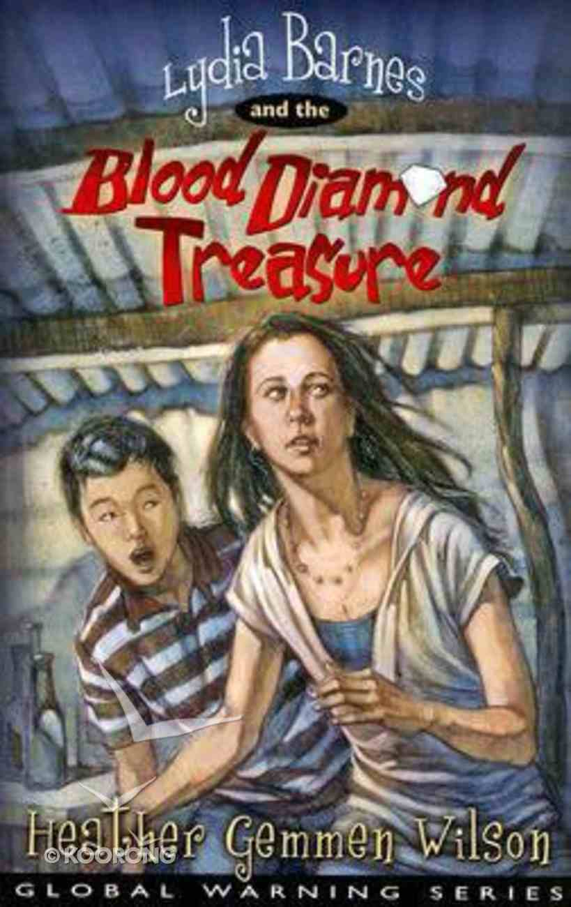 Lydia Barnes & the Blood Diamond Treasure (#01 in Global Warming Series) Paperback