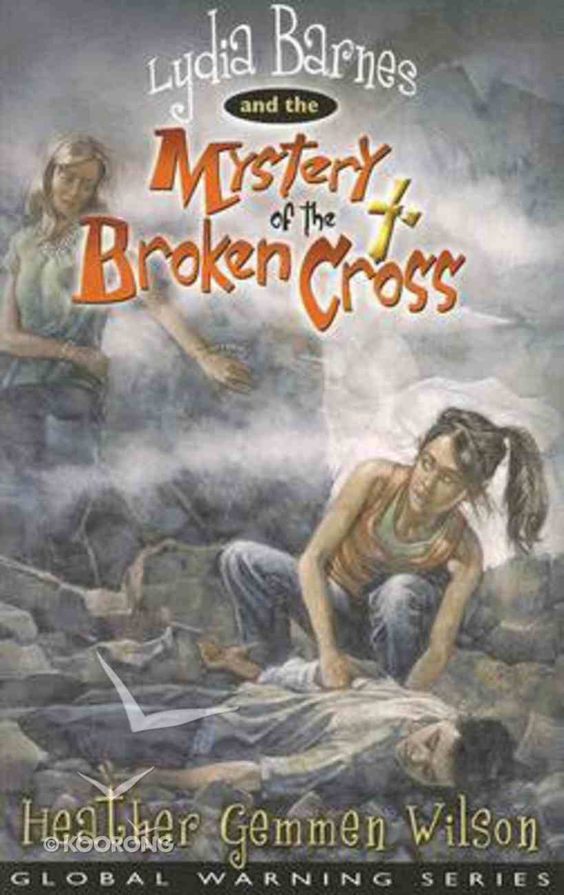 Lydia Barnes & Mystery of Broken Cross (#02 in Global Warming Series) Paperback