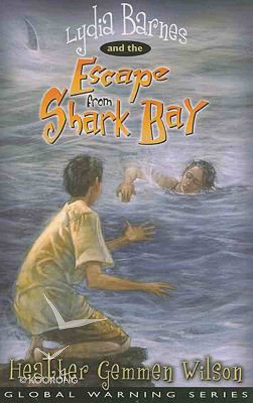 Lydia Barnes & the Escape From Shark Bay (#03 in Global Warming Series) Paperback
