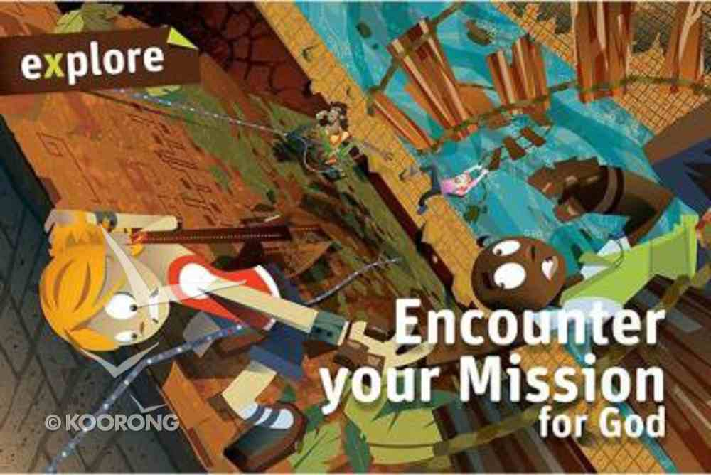 Encounter Your Mission For God Student Book (Explore Small Group Series) Paperback