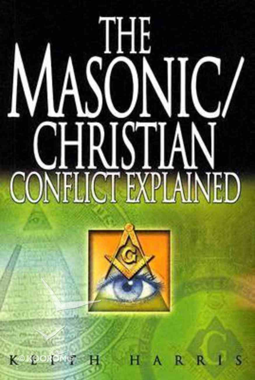 The Masonic/Christian Conflict Explained Paperback