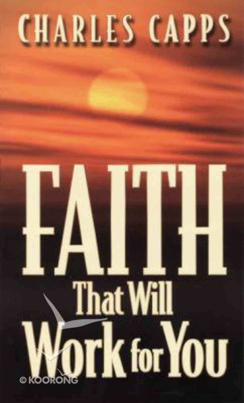 Faith That Will Work For You Paperback