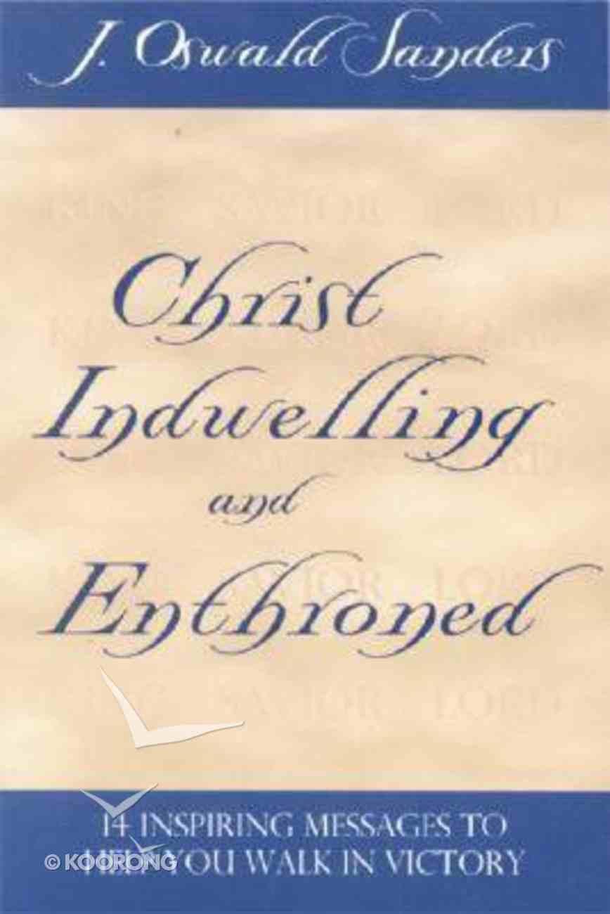 Christ Indwelling & Enthroned Paperback