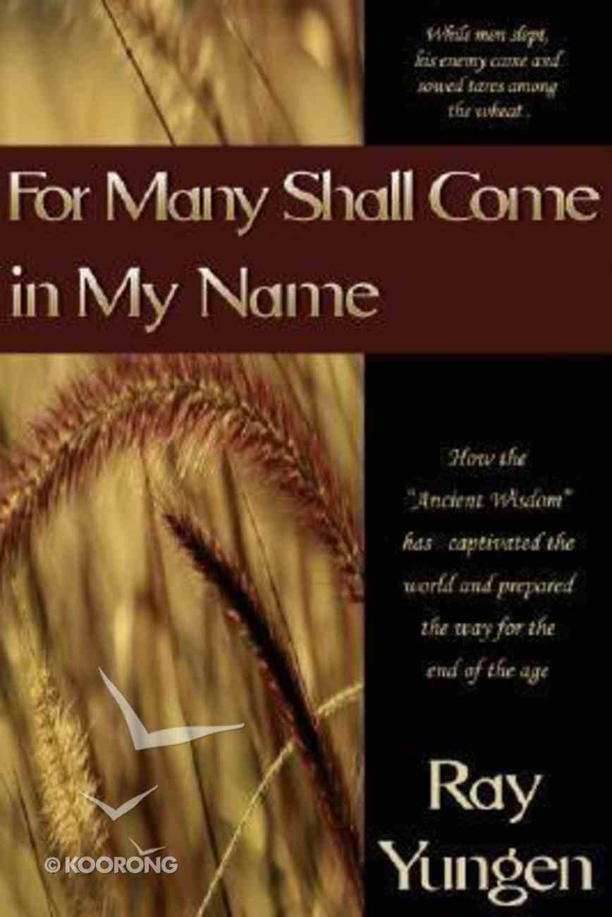 For Many Shall Come in My Name Paperback