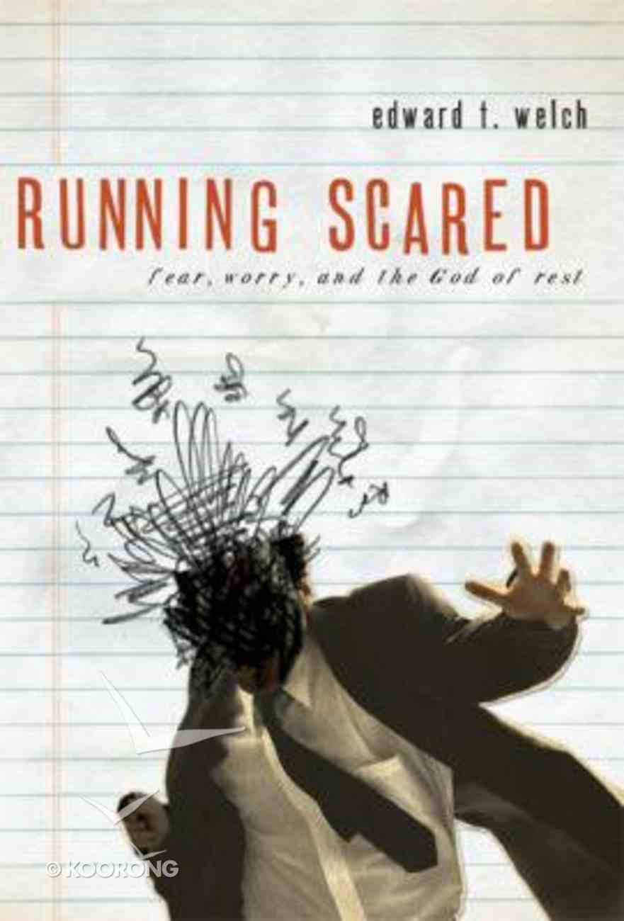 Running Scared: Fear, Worry, and the God Rest Paperback