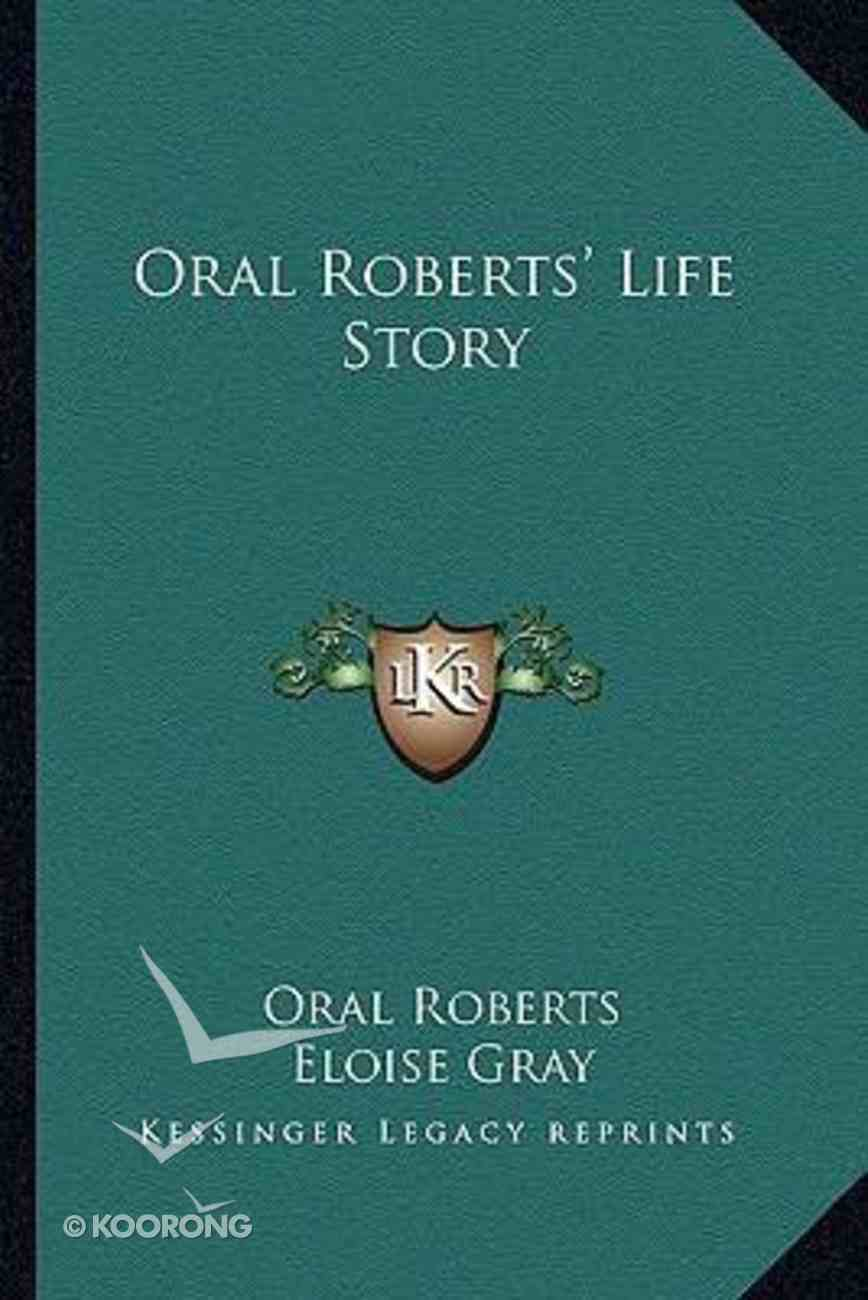 Oral Roberts' Life Story Paperback
