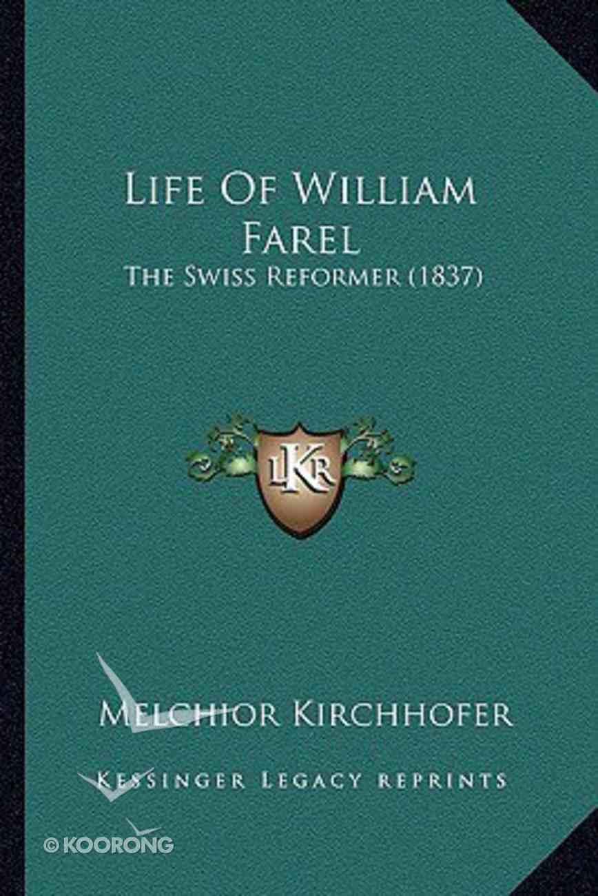 Life of William Farel Paperback