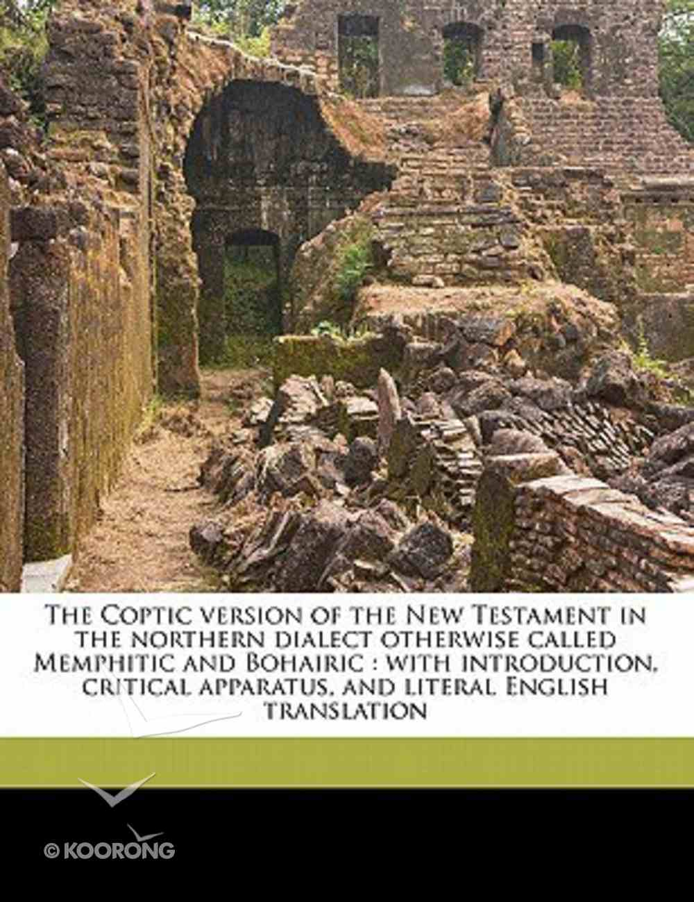The Coptic Version of the New Testament in the Northern Dialect Paperback
