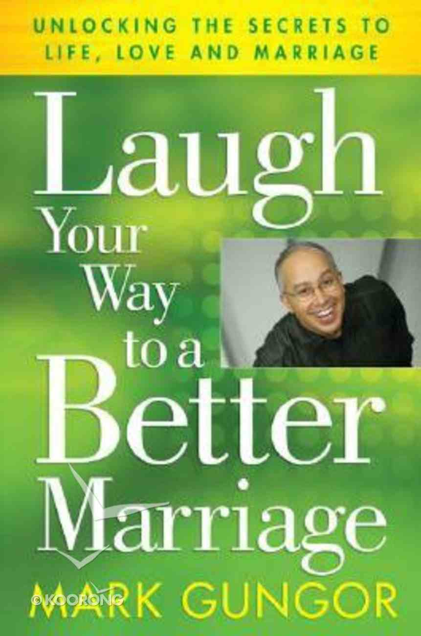 Laugh Your Way to Better Marriage Hardback