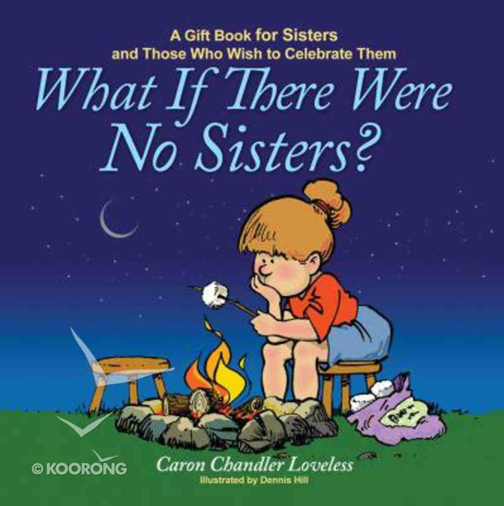What If There Were No Sisters? Hardback