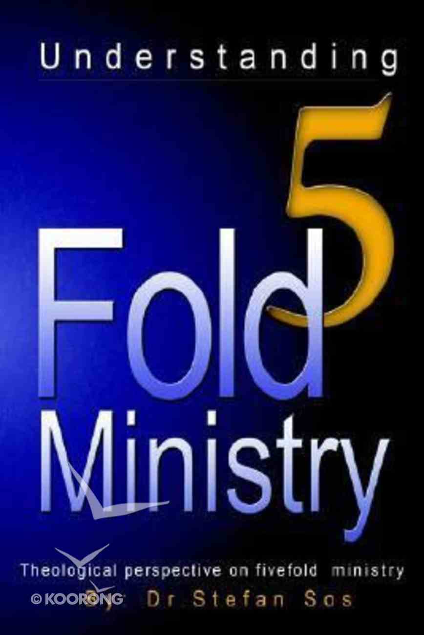 Understanding 5 Fold Ministry Paperback