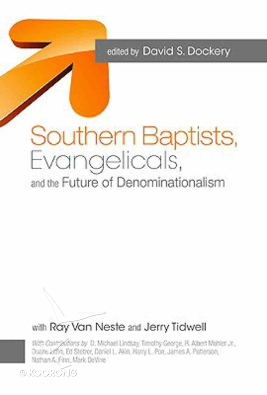 Southern Baptists, Evangelicals and the Future of Denominationalism Paperback