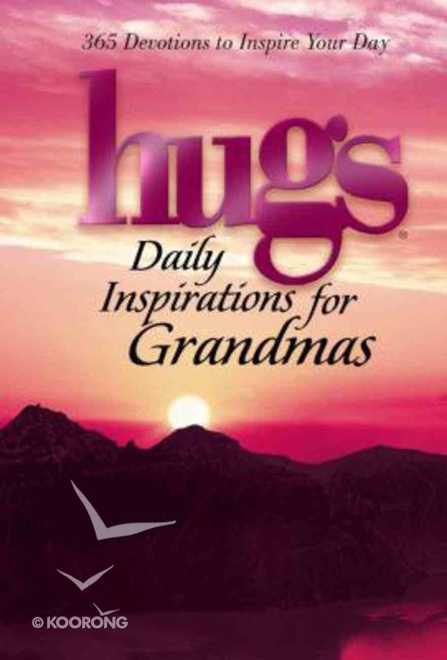 Hugs Daily Inspirations For Grandmas Hardback