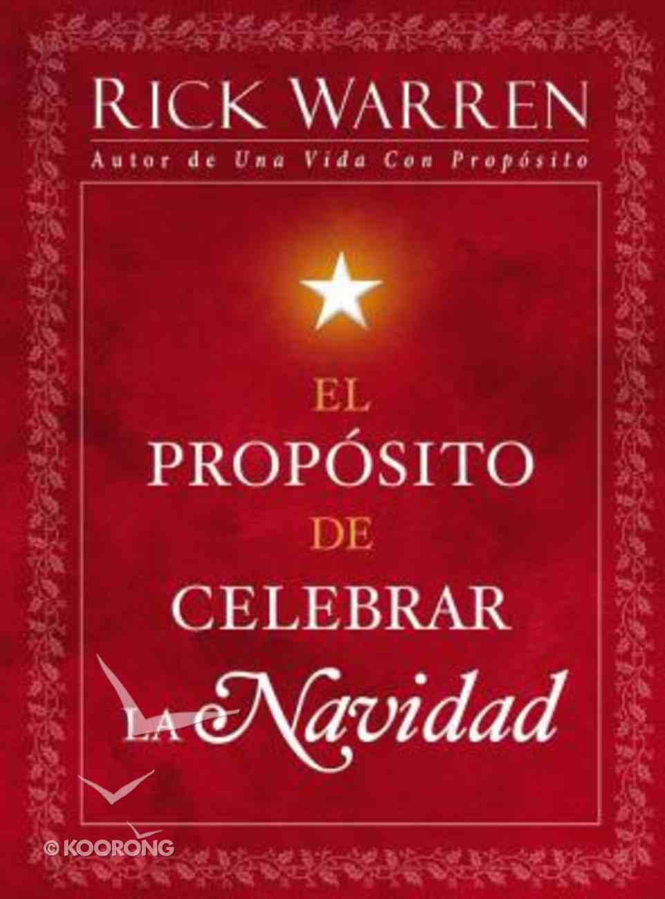 El Proposito De Celebrar La Navidad (Purpose Of Christmas, The) Hardback
