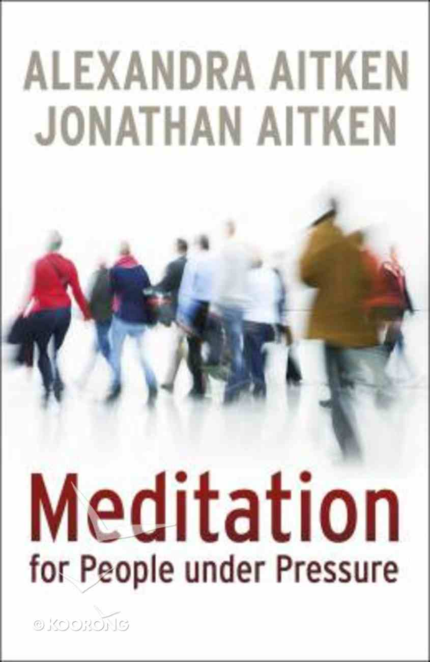 Meditation For People Under Pressure Paperback